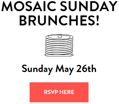Mosaic Sunday Brunch! RSVP Here!